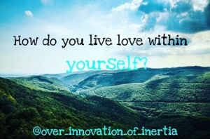 how-do-you-live-love-in-yourself